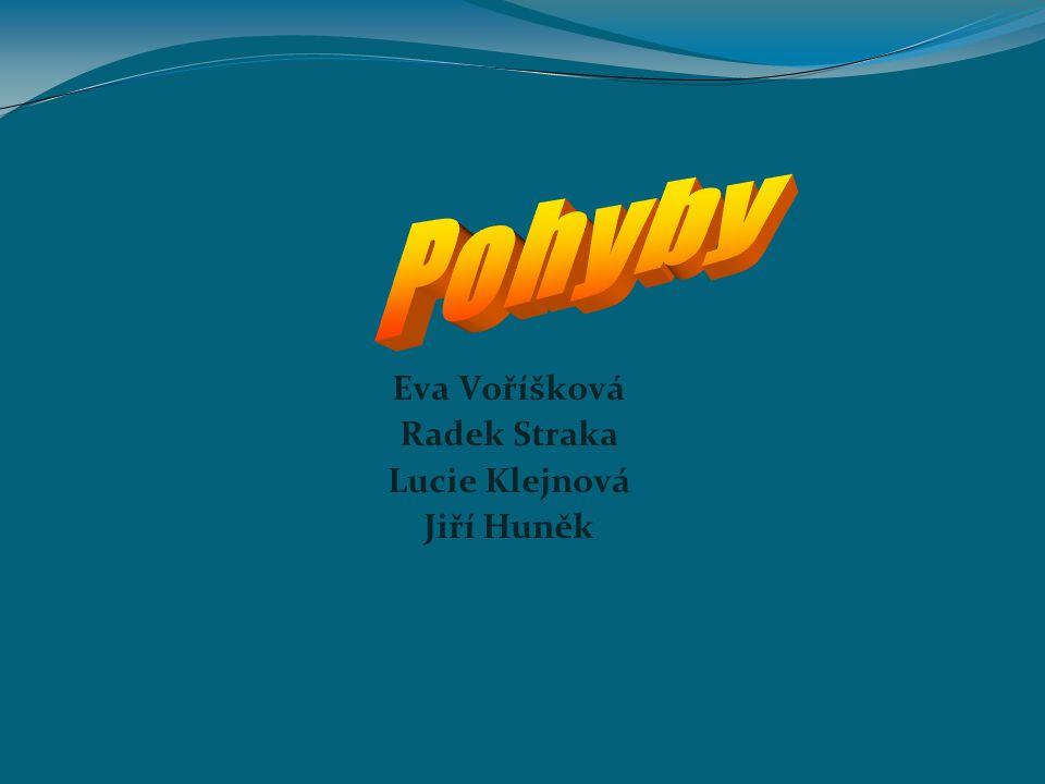 Eva Voříšková Radek Straka Lucie Klejnová Jiří Huněk