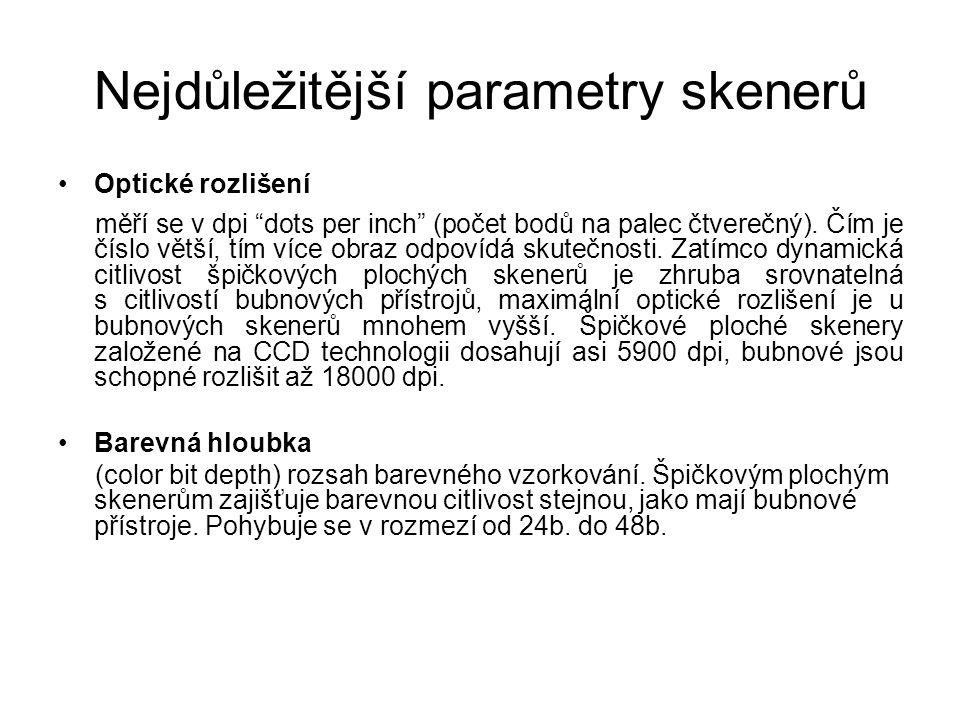 Nejdůležitější parametry skenerů Optické rozlišení měří se v dpi dots per inch (počet bodů na palec čtverečný).