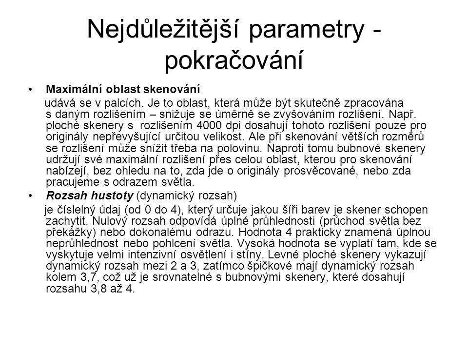 Nejdůležitější parametry - pokračování Maximální oblast skenování udává se v palcích.
