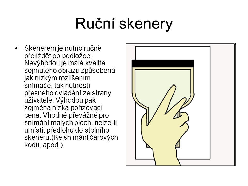 Ruční skenery Skenerem je nutno ručně přejíždět po podložce.