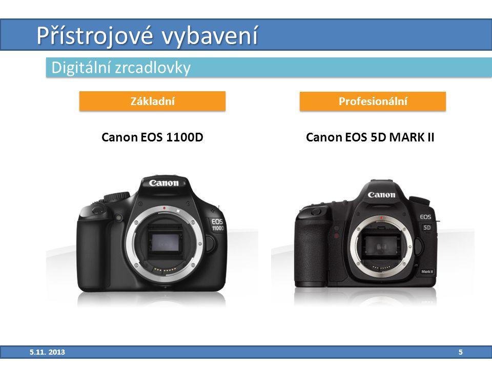 6 Přístrojové vybavení Digitální zrcadlovky Canon EOS 1100DCanon 5D MARK II Druh snímačeCMOS Velikost snímačeAPS-Cfull-frame Efektivní pixely12,2 [Mpx]21,1 [Mpx] Pixely celkem12,6 [Mpx]22,0 [Mpx] Závěrka1/40001/8000 Min ISO100 Max ISO6400 Vestavěný bleskANONE HledáčekZrcadlovýHranolový Pořizovací cena9 490 Kč47 990 Kč 5.11.