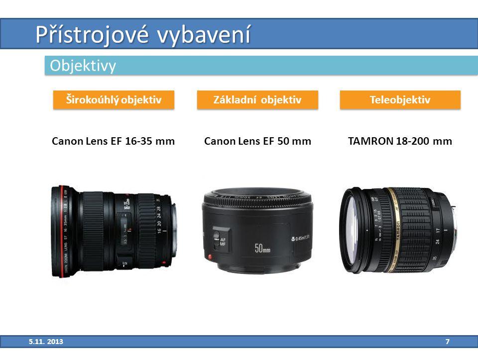 7 Přístrojové vybavení Objektivy Širokoúhlý objektiv Canon Lens EF 16-35 mm Základní objektiv Teleobjektiv Canon Lens EF 50 mmTAMRON 18-200 mm 5.11.