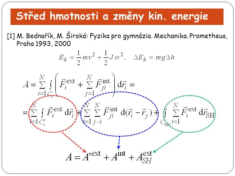 Střed hmotnosti a změny kin.energie [1] M. Bednařík, M.