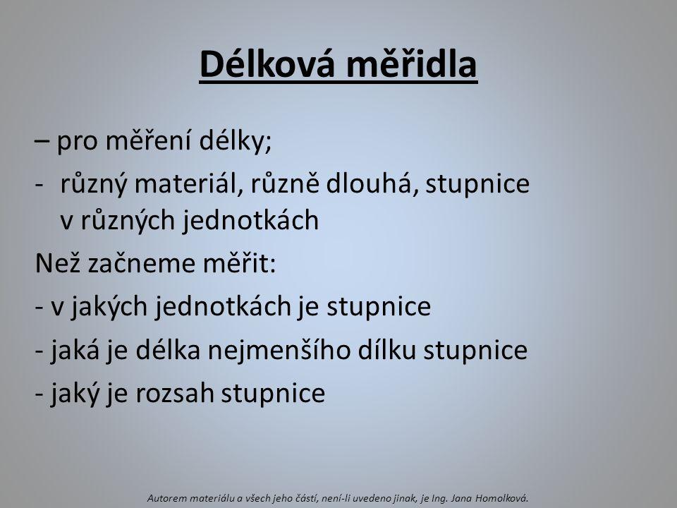 Krejčovský metr Svinovací měřidlo Pravítko Skládací metr Posuvné měřidlo Autorem materiálu a všech jeho částí, není-li uvedeno jinak, je Ing.