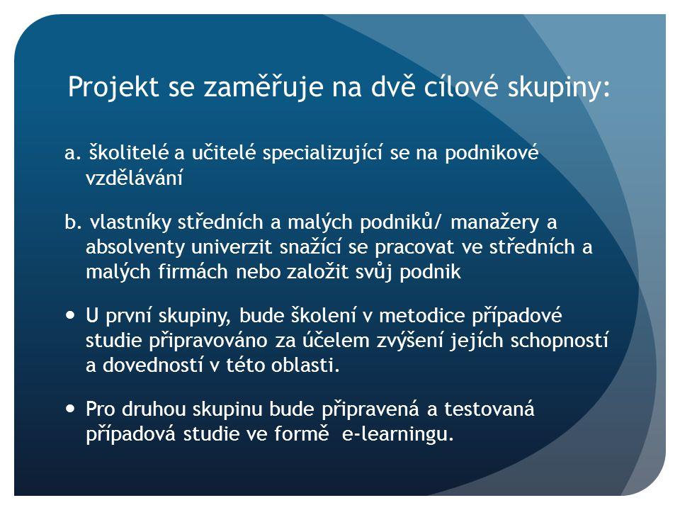 Projekt se zaměřuje na dvě cílové skupiny: a.