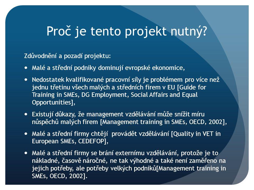 Proč je tento projekt nutný? Zdůvodnění a pozadí projektu: Malé a střední podniky dominují evropské ekonomice, Nedostatek kvalifikované pracovní síly