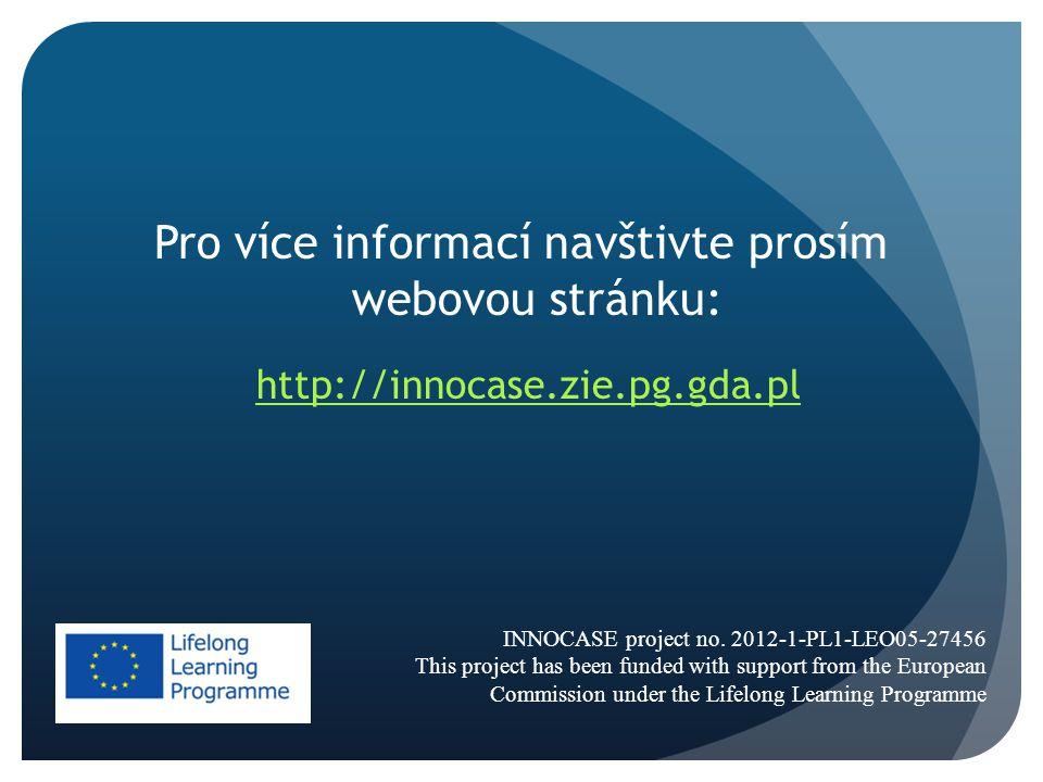 Pro více informací navštivte prosím webovou stránku: http://innocase.zie.pg.gda.pl INNOCASE project no.