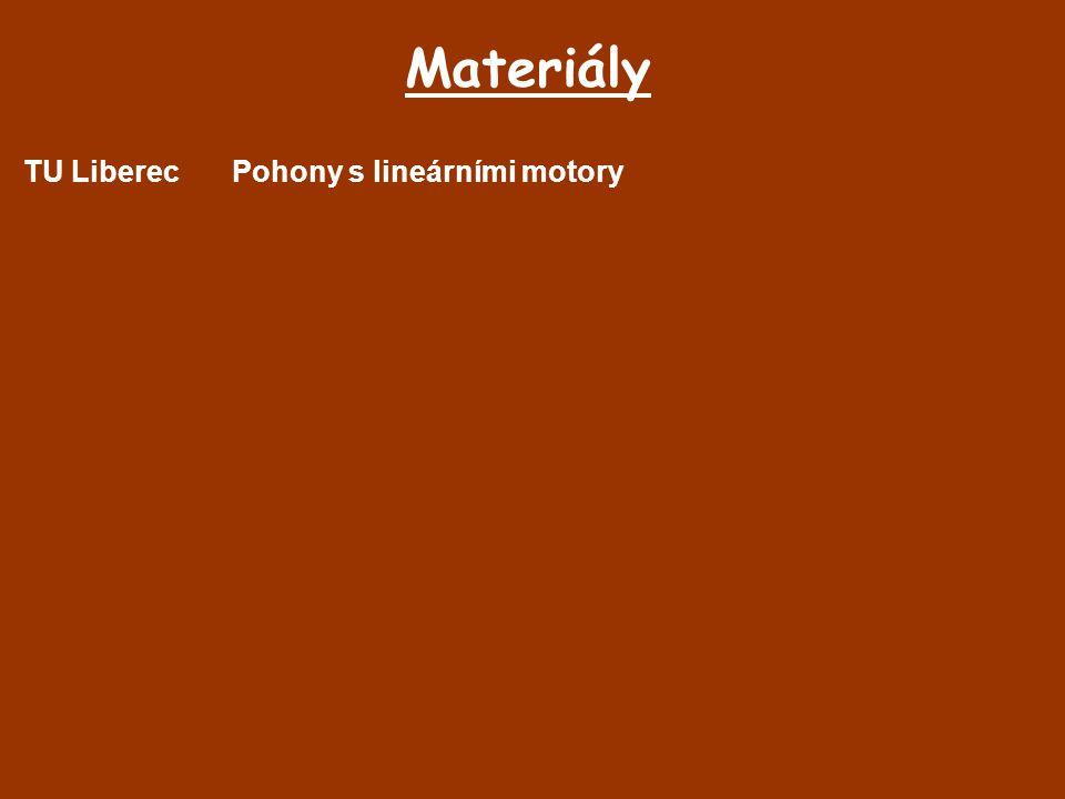 Materiály TU LiberecPohony s lineárními motory