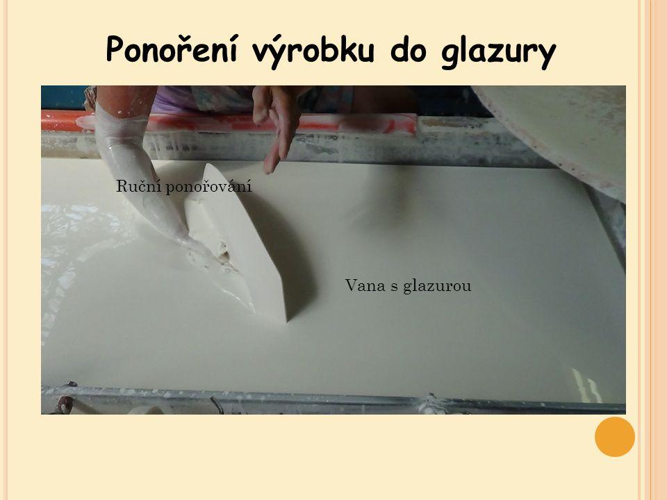 Ponoření výrobku do glazury Vana s glazurou Ruční ponořování