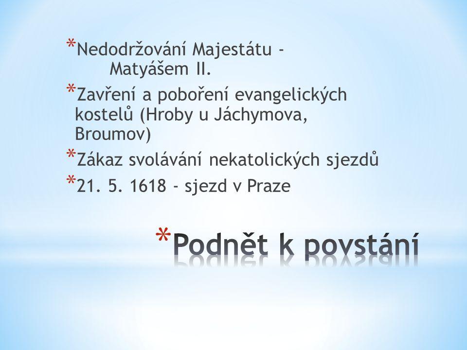 * Nedodržování Majestátu - Matyášem II.