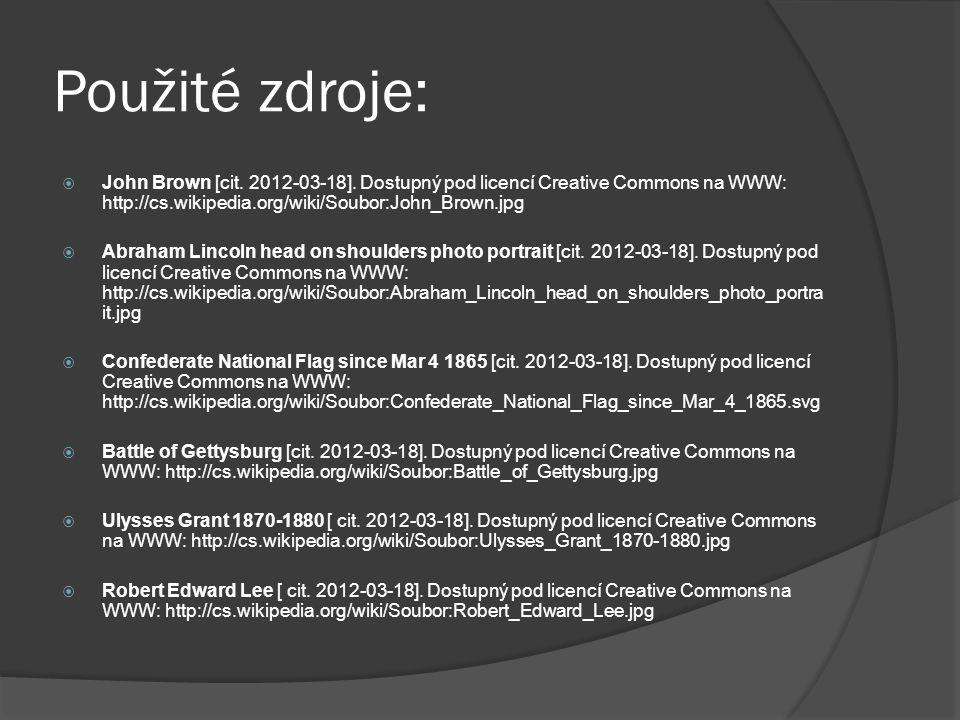 Použité zdroje:  John Brown [cit. 2012-03-18]. Dostupný pod licencí Creative Commons na WWW: http://cs.wikipedia.org/wiki/Soubor:John_Brown.jpg  Abr