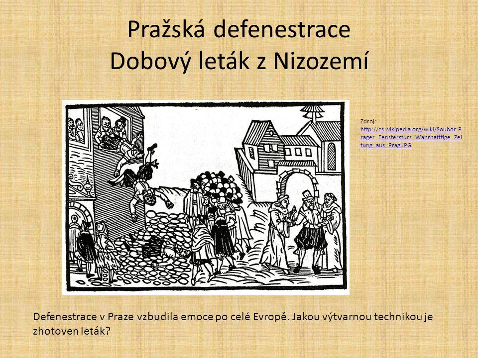 Pražská defenestrace Zdroj: http://commons.wikimedia.org /wiki/File:Karel_Svoboda_Defe nestrace.jpg http://commons.wikimedia.org /wiki/File:Karel_Svoboda_Defe nestrace.jpg Defenestrovaní úředníci pád přežili.