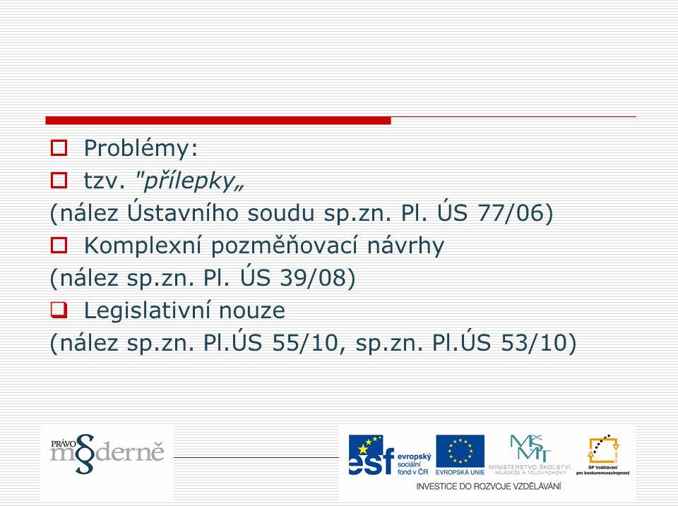 """ Problémy:  tzv. přílepky"""" (nález Ústavního soudu sp.zn."""