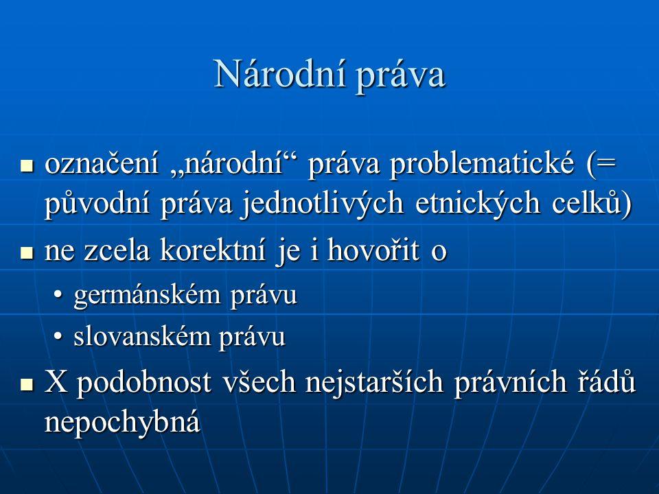 """Národní práva označení """"národní"""" práva problematické (= původní práva jednotlivých etnických celků) označení """"národní"""" práva problematické (= původní"""