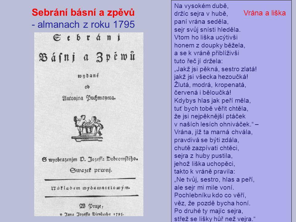 Sebrání básní a zpěvů - almanach z roku 1795 Na vysokém dubě, držíc sejra v hubě, paní vrána seděla, sejr svůj snísti hleděla.