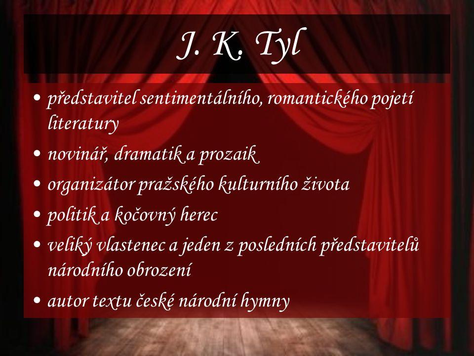 ředitel Kajetánského divadla a později dramaturg ve Stavovském divadle 1834 – Založil časopis Květy české (později jen Květy) Ve 40.