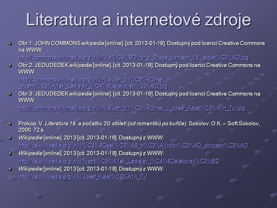 Literatura a internetové zdroje Obr.1: JOHN COMMONS wikipedie [online]. [cit. 2013-01-19]. Dostupný pod licencí Creative Commons na WWW: http://common