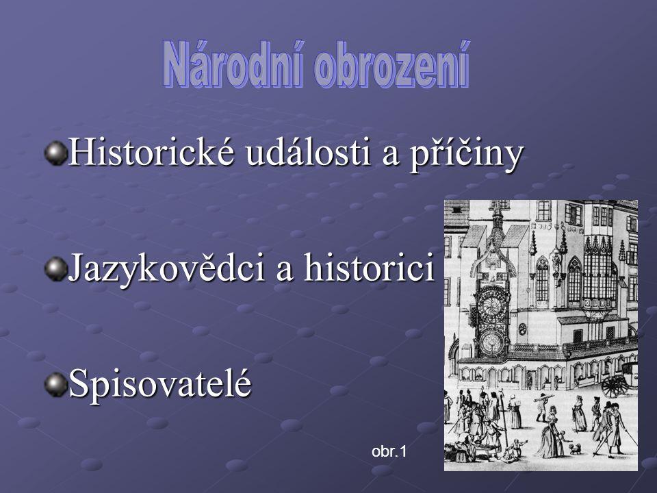 Historické události a příčiny Jazykovědci a historici Spisovatelé obr.1
