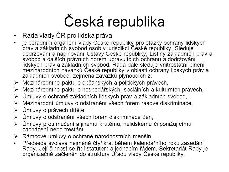 Česká republika Rada vlády ČR pro lidská práva je poradním orgánem vlády České republiky pro otázky ochrany lidských práv a základních svobod osob v j