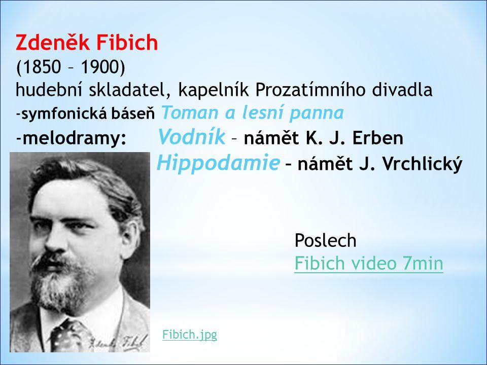 František Škroup (1801 – 1862) hudební skladatel, kapelník Stavovského divadla -1834 - premiéra hry Fidlovačka aneb Žádný hněv a žádná rvačka - poprvé