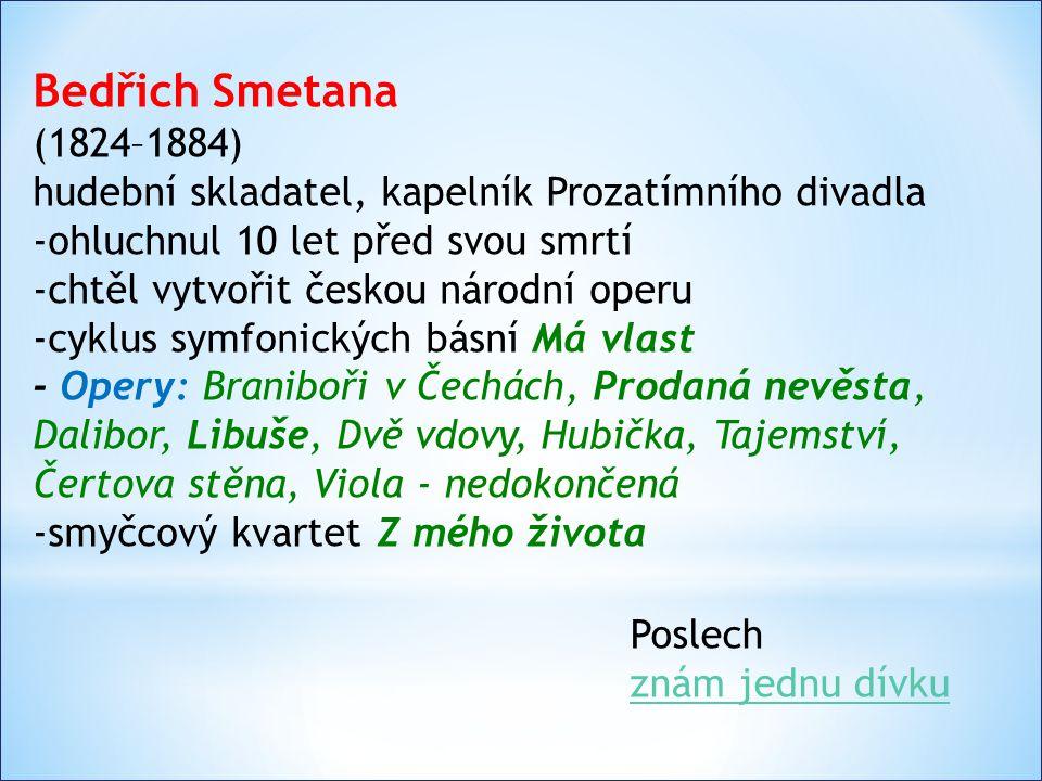 Zdeněk Fibich (1850 – 1900) hudební skladatel, kapelník Prozatímního divadla -symfonická báseň Toman a lesní panna -melodramy: Vodník – námět K. J. Er