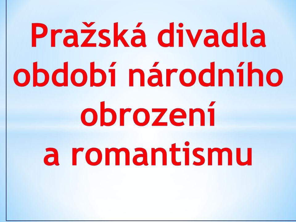 * Procvičení vědomostí o hudbě v době romantismu v Čechách pomocí poslechu a pracovního listu * Seznámení s pražskými divadly v národním obrození * Žá