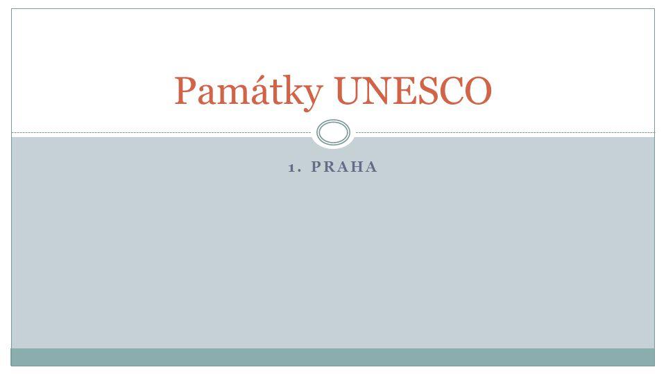 1. PRAHA Památky UNESCO
