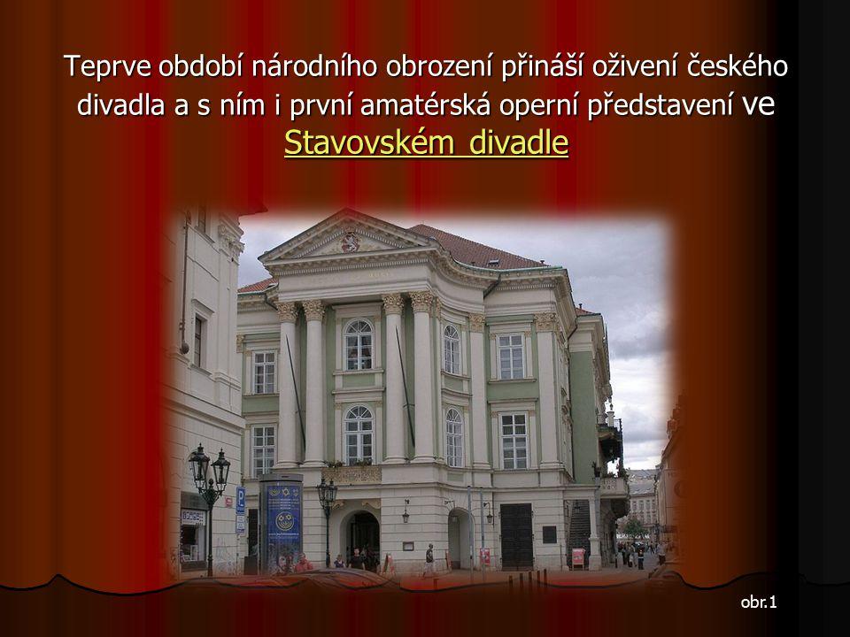 """První dochovaná česká opera, či spíše opera s českým textem, nese název """"O původu Jaroměřic"""" a napsal ji F.V. Míča, skladatel a kapelník hudbymilovnéh"""