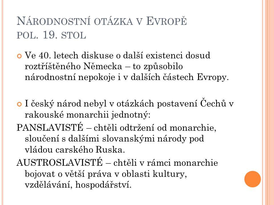 N ÁRODNOSTNÍ OTÁZKA V E VROPĚ POL. 19. STOL Ve 40.