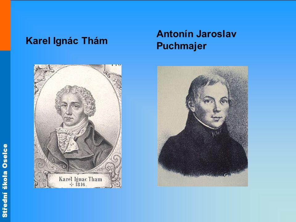 Střední škola Oselce Karel Ignác Thám Antonín Jaroslav Puchmajer