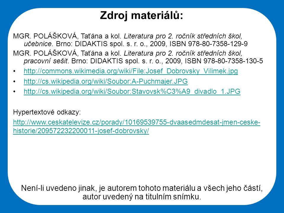 Střední škola Oselce Zdroj materiálů: MGR. POLÁŠKOVÁ, Taťána a kol. Literatura pro 2. ročník středních škol, učebnice. Brno: DIDAKTIS spol. s. r. o.,