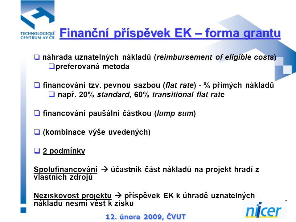 12. února 2009, ČVUT  náhrada uznatelných nákladů (reimbursement of eligible costs)  preferovaná metoda  financování tzv. pevnou sazbou (flat rate)