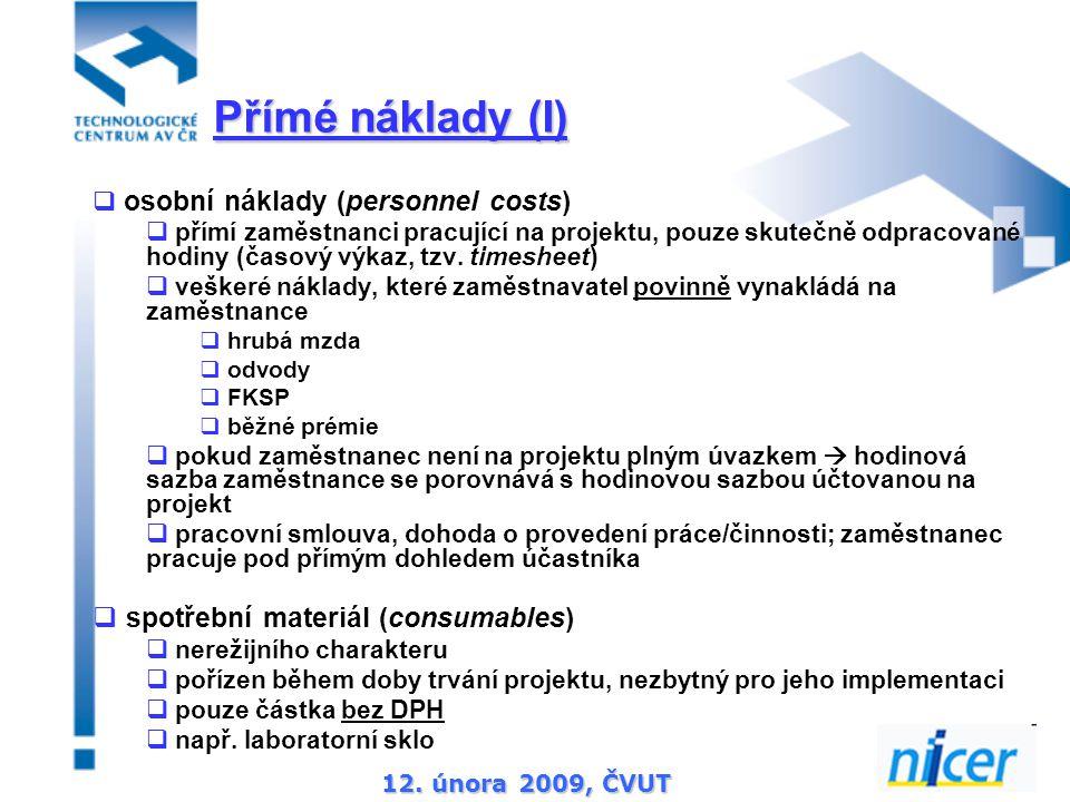 12. února 2009, ČVUT  osobní náklady (personnel costs)  přímí zaměstnanci pracující na projektu, pouze skutečně odpracované hodiny (časový výkaz, tz