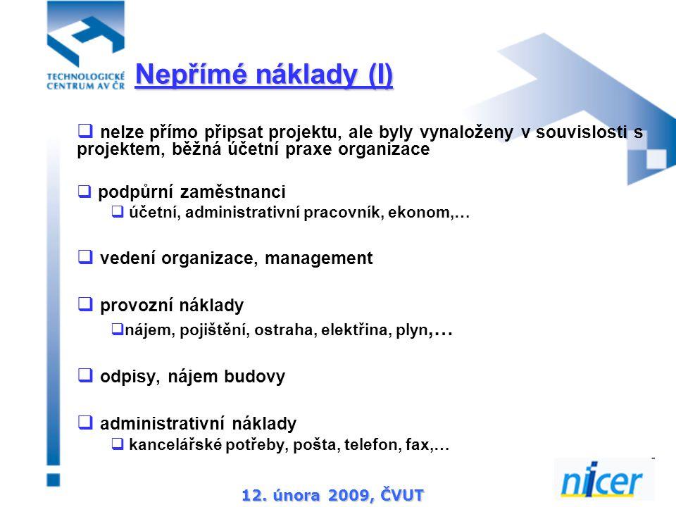 12. února 2009, ČVUT  nelze přímo připsat projektu, ale byly vynaloženy v souvislosti s projektem, běžná účetní praxe organizace  podpůrní zaměstnan
