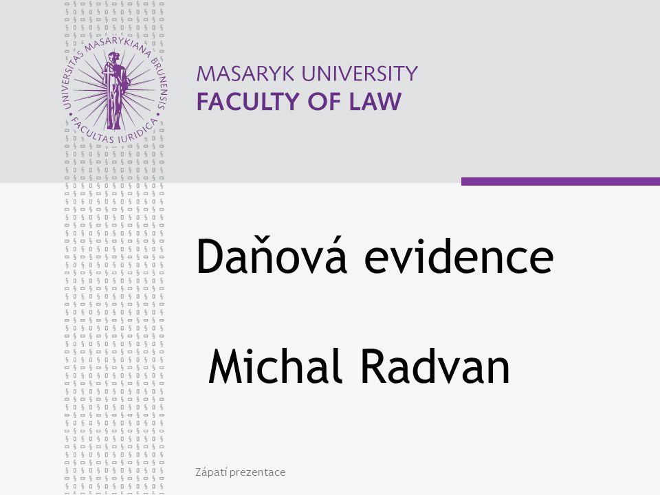 www.law.muni.cz Zápatí prezentace2 Daňová evidence vs.