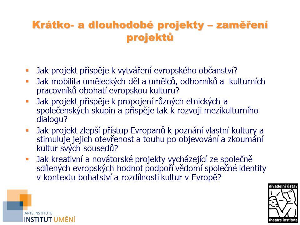 Krátko- a dlouhodobé projekty – zaměření projektů  Jak projekt přispěje k vytváření evropského občanství.