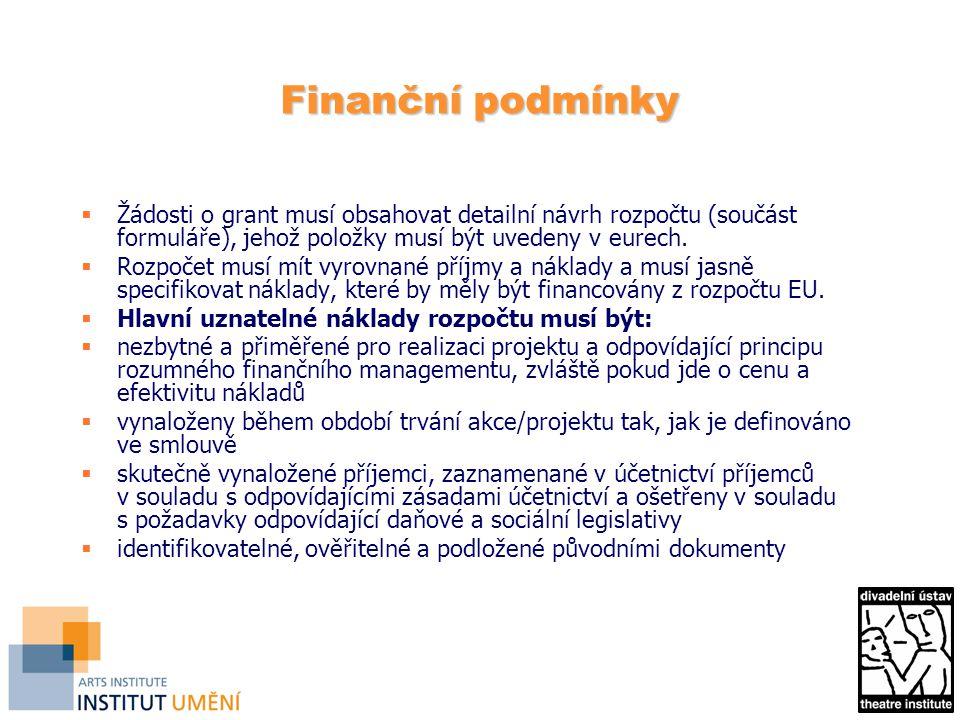 Finanční podmínky  Žádosti o grant musí obsahovat detailní návrh rozpočtu (součást formuláře), jehož položky musí být uvedeny v eurech.