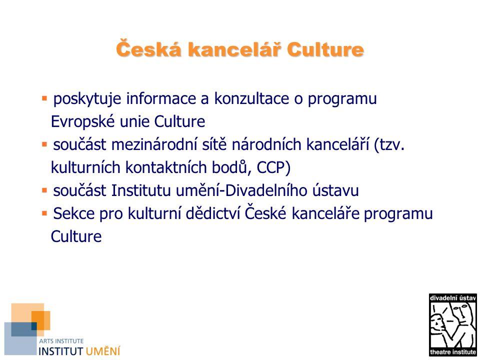 Česká kancelář Culture  poskytuje informace a konzultace o programu Evropské unie Culture  součást mezinárodní sítě národních kanceláří (tzv.