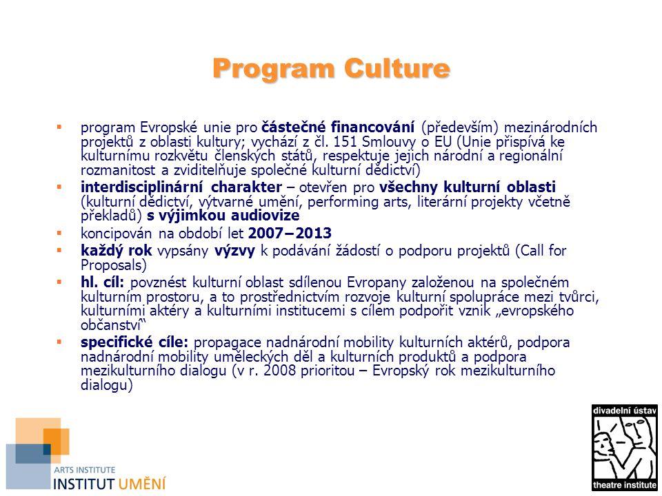 Program Culture  program Evropské unie pro částečné financování (především) mezinárodních projektů z oblasti kultury; vychází z čl.