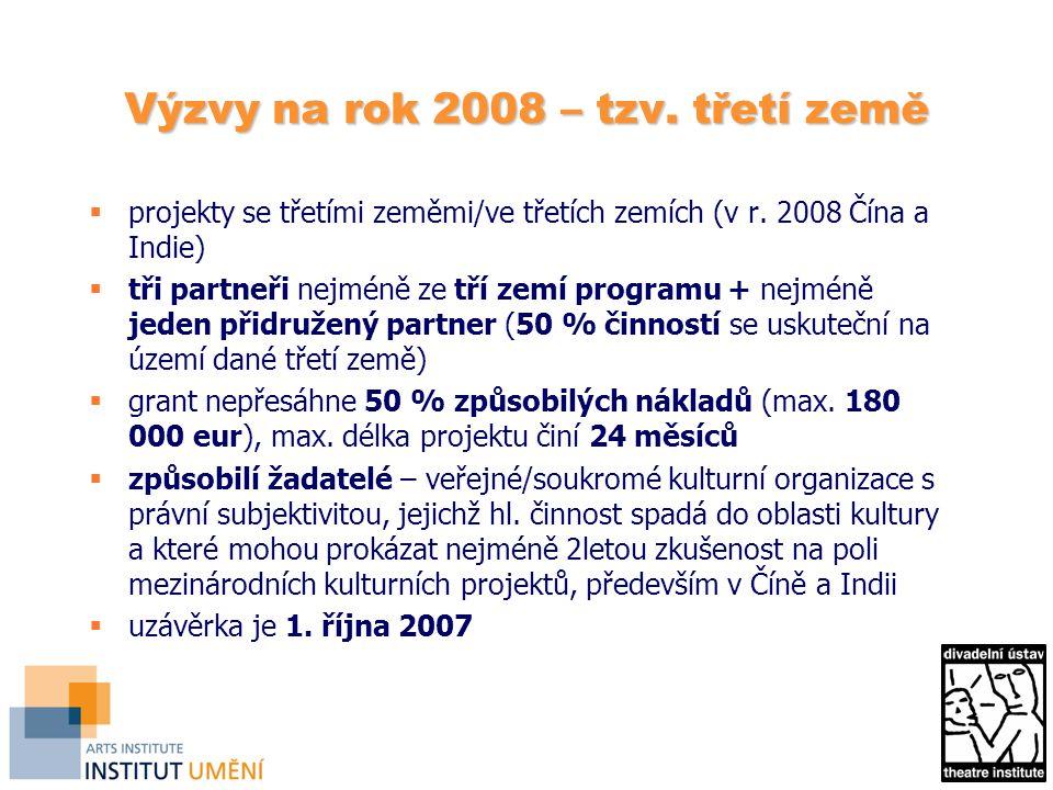 Výzvy na rok 2008 – tzv. třetí země  projekty se třetími zeměmi/ve třetích zemích (v r.