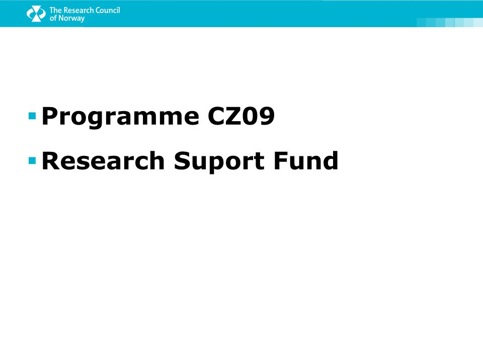  Programme CZ09  Research Suport Fund