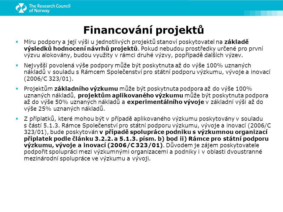 Financování projektů  Míru podpory a její výši u jednotlivých projektů stanoví poskytovatel na základě výsledků hodnocení návrhů projektů.