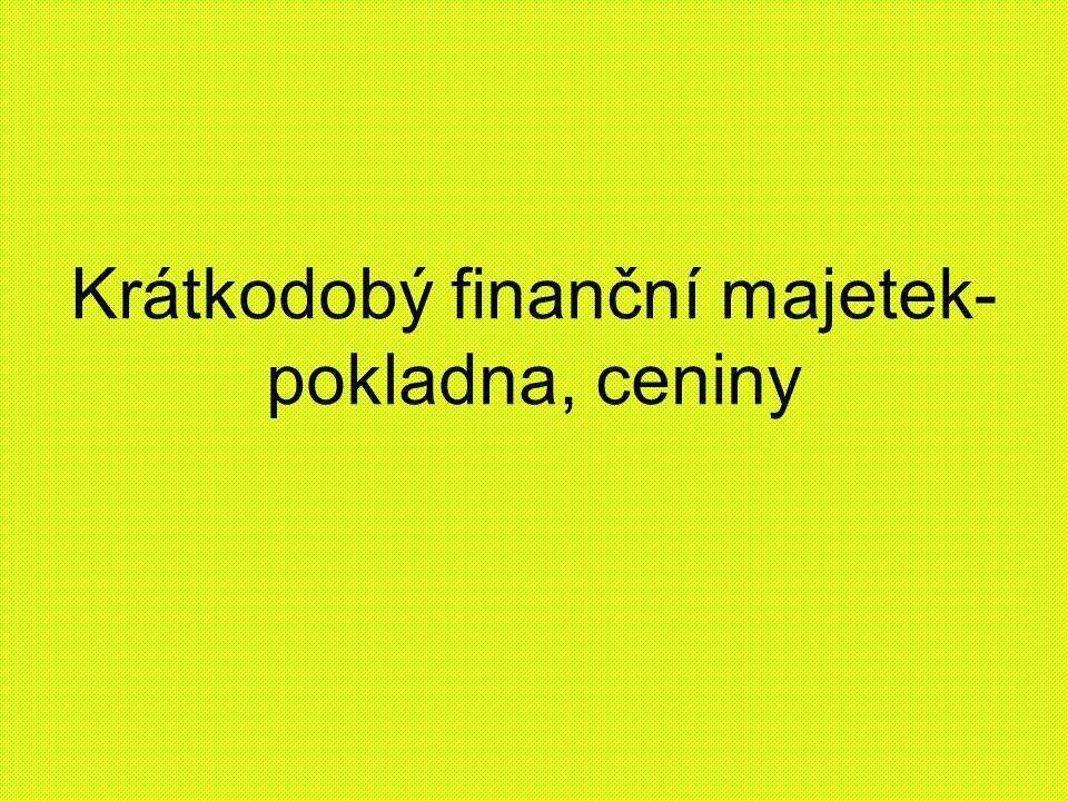 Charakteristika krátkodobého finančního majetku V účtové osnově je pro krátkodobý fin.