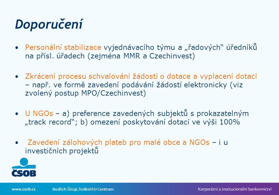 """Bedřich Štogl, ředitel EU Centrum Doporučení Personální stabilizace vyjednávacího týmu a """"řadových úředníků na přísl."""