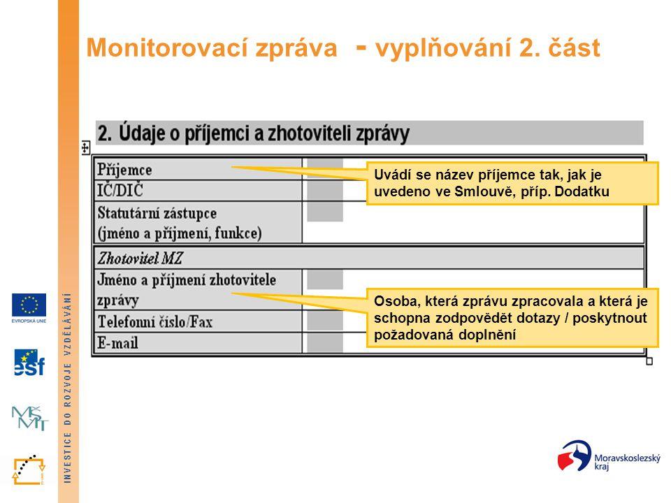 INVESTICE DO ROZVOJE VZDĚLÁVÁNÍ Monitorovací zpráva - vyplňování 2. část Uvádí se název příjemce tak, jak je uvedeno ve Smlouvě, příp. Dodatku Osoba,