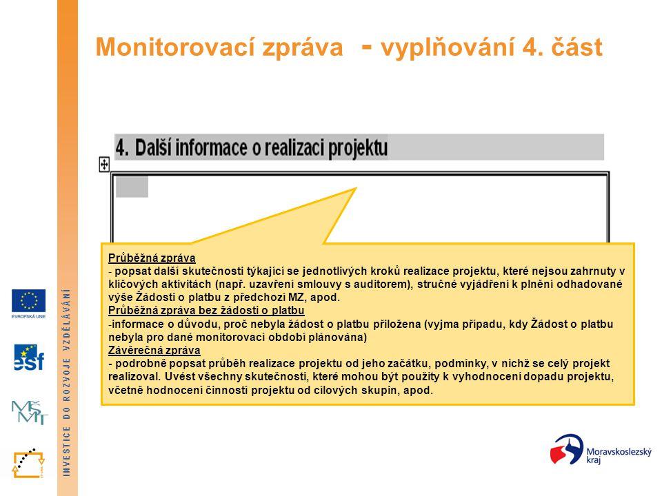 INVESTICE DO ROZVOJE VZDĚLÁVÁNÍ Monitorovací zpráva - vyplňování 4. část Průběžná zpráva - popsat další skutečnosti týkající se jednotlivých kroků rea