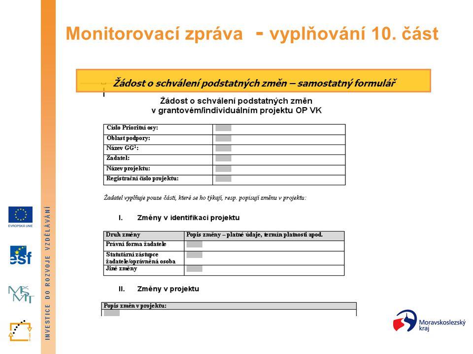 INVESTICE DO ROZVOJE VZDĚLÁVÁNÍ Monitorovací zpráva - vyplňování 10. část Žádost o schválení podstatných změn – samostatný formulář