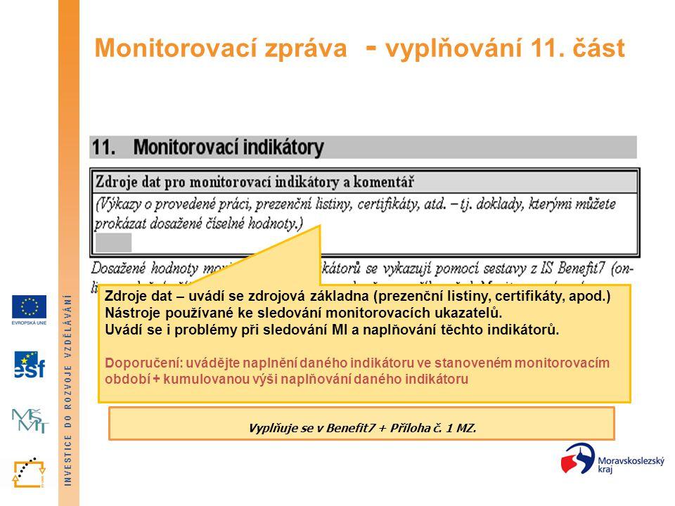 INVESTICE DO ROZVOJE VZDĚLÁVÁNÍ Monitorovací zpráva - vyplňování 11. část Zdroje dat – uvádí se zdrojová základna (prezenční listiny, certifikáty, apo