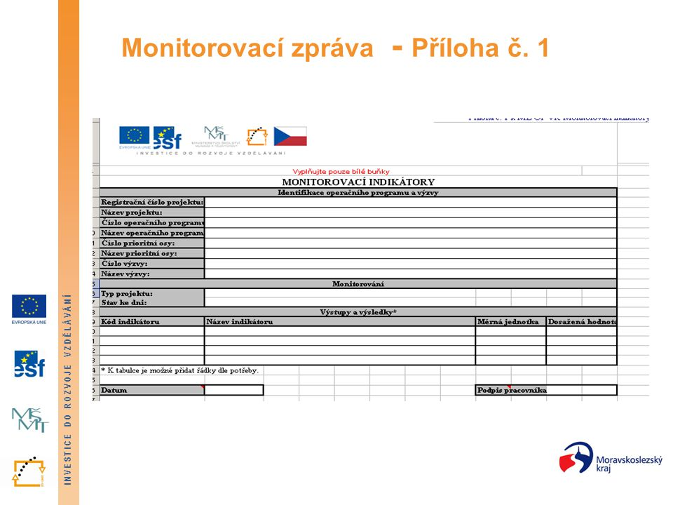 INVESTICE DO ROZVOJE VZDĚLÁVÁNÍ Monitorovací zpráva - Příloha č. 1