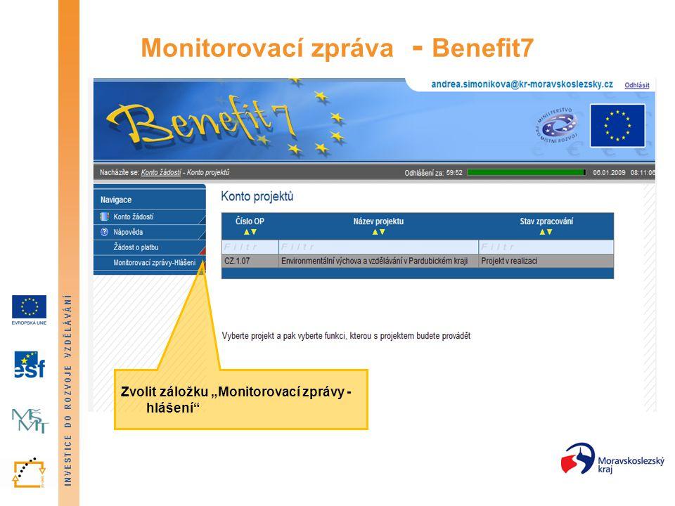 """INVESTICE DO ROZVOJE VZDĚLÁVÁNÍ Monitorovací zpráva - Benefit7 Zvolit záložku """"Monitorovací zprávy - hlášení"""""""